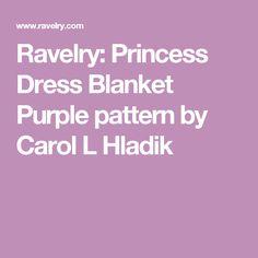 Ravelry: Princess Dress Blanket Purple pattern by Carol L Hladik