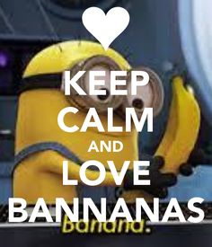 Exceptionnel KEEP CALM AND LOVE BANNANAS