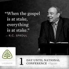 """""""When the gospel is at stake, everything is at stake."""" —R.C. Sproul"""