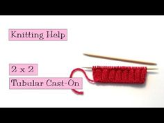 (5) Knitting Help - 2 x 2 Tubular Cast-On - YouTube
