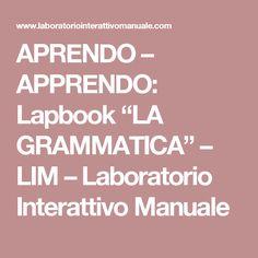 """APRENDO – APPRENDO: Lapbook """"LA GRAMMATICA"""" – LIM – Laboratorio Interattivo Manuale"""