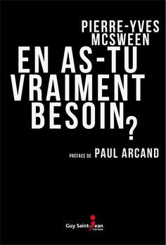 En as-tu vraiment besoin? - Pierre-Yves McSween - Préface de Paul Arcand - 368 pages, Couverture souple. -  Référence : 901846 #Livre #Guide #Québec #Cadeau