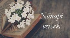 Nőnapi versek ⋆ Nonap.info Decor, Decoration, Decorating, Deco