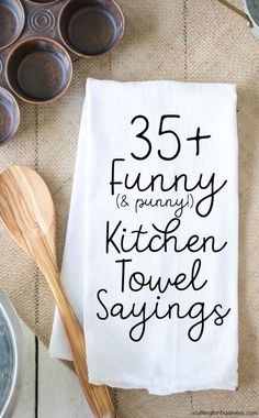 Funny Kitchen Towel Sayings for Crafters - Cutting for Business List of funny kitchen sayings for crafters to use when making tea or flour sack towels with heat transfer vinyl or screenprinting. Great if you have a Silhouette Cameo or Cricut Explore. Ideas Mancave, Kitchen Humor, Kitchen Sayings, Funny Kitchen Quotes, Funny Sayings, Funny Kitchen Signs, Shirt Sayings, Les Artisans, Cricut Tutorials
