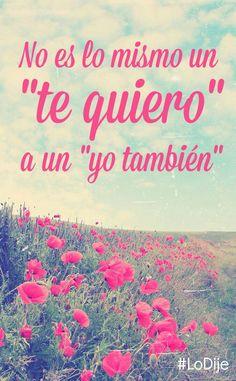 """#Frases No es lo mismo un """"te quiero"""" a un """"yo también"""""""