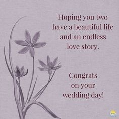 Hoping you two have a beautiful life and an endless love story. Congrats on your wedding day!
