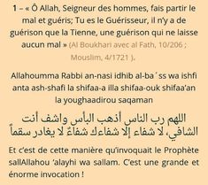 Read dou'a pour un malade from the story Les sourates et Les Invocations Utiles En Islam by SirataalHamid (ibn Abd Allah) with reads. Invocation Islam, Hadith Islam, Allah, Prayer For Protection, Islamic Inspirational Quotes, Prayers, Religion, Faith, Feelings