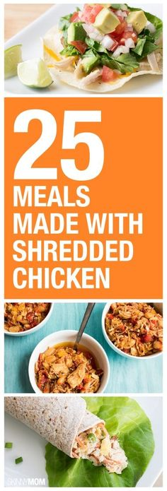 25 meals to make with shredded chicken! by jill