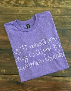Just Another Day Closer To Summer Break