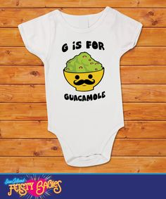 G is For Guacamole Onesie, one piece, bodysuit $13.99 #guacamole #guac #mustachebaby #babyshower #mexicanfood #funnyonesie #gisforguacamole  Do you love Guacamole, Chips, Salsa and Mexican Food, Mustaches, Then you will love this design. Start their education now, with this fun Alphabet.