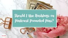 A quick overview of how hashtags work on Pinterest and some arguments for and against will help you decide!