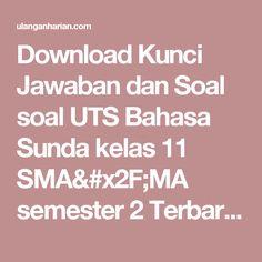 Download Kunci Jawaban dan Soal soal UTS Bahasa Sunda kelas 11 SMA/MA semester 2 Terbaru dan Terlengkap - UlanganHarian.Com