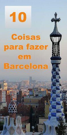 10 coisas imperdíveis para você ver e fazer em #Barcelona.