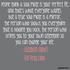 Soul Mates. Elizabeth Gilbert. Eat Pray Love.