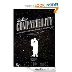 http://www.amazon.com/Zodiac-Compatibility-Dating-Astrology-ebook/dp/B00C0EQ3C8 great zodiac compatibility for men