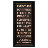 Everything happens for a reason...sometimes good things fall apart so better things can come together. - Marilyn Monroe #quotable #oldhollywood