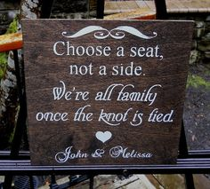 Choose a Seat Not a Side Sign Rustic Wedding Sign Country, Outdoor, Garden Winery Wedding by Typrose on Etsy Rustic Wedding Signs, Nautical Wedding, Trendy Wedding, Perfect Wedding, Our Wedding, Dream Wedding, Outdoor Rustic Wedding Ideas, Outdoor Wedding Seating, Wedding Ceremony