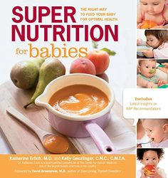 Super Nutrition for Babies: The Right Way to Feed Your Ba... http://www.amazon.com/dp/1592335039/ref=cm_sw_r_pi_dp_b3aqxb0T6SZ35