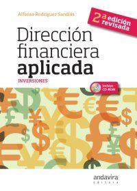 Dirección financiera aplicada : inversiones / Alfonso Rodríguez Sandiás 2ª ed. rev Santiago de Compostela : Andavira, 2012.