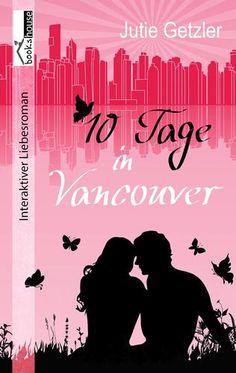 """5 Sterne für """"10 Tage in Vancouver"""" von Von A. Abendroth, https://www.amazon.de/gp/customer-reviews/RN6BPS0DOD373/ref=cm_cr_getr_d_rvw_ttl?ie=UTF8"""