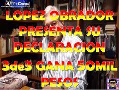 Lopez Obrador declara 3de3 gana 50 mil pesos mensuales