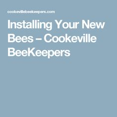 Installing Your New Bees – Cookeville BeeKeepers
