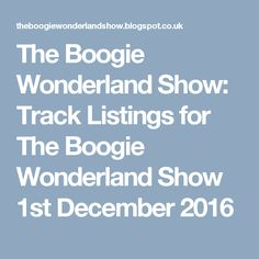 The Boogie Wonderland Show: Track Listings for The Boogie Wonderland Show 1st December 2016