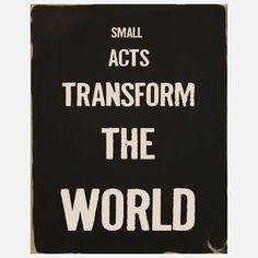 Small Acts Print 18x24 art, white, black