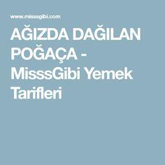 AĞIZDA DAĞILAN POĞAÇA - MisssGibi Yemek Tarifleri Turkish Tea, Tea Time Snacks, Food And Drink, Cooking, Rose, Kitchen, Pink, Roses, Brewing