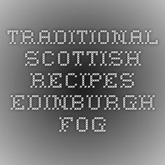 Traditional Scottish Recipes - Edinburgh Fog (kind of like a trifle with Drambuie liqueur)