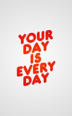 Your day is everyday     Day (by Savi G Music)