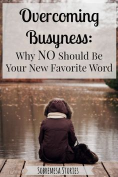 Overcoming Busyness: Why No Is Our New Favorite Word - Sobremesa Stories