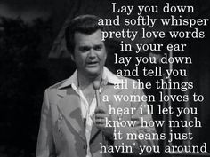 Lay you down ~ Conway Twitty