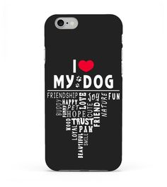 I love my Dog iPhone and Samsung Cases