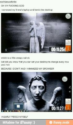 Don't Blink! Weeping angels screen saver scares friend haha. I haven't watched Dr. Who yet (which I realize is probably blasphemous) but this looks like a really funny prank.