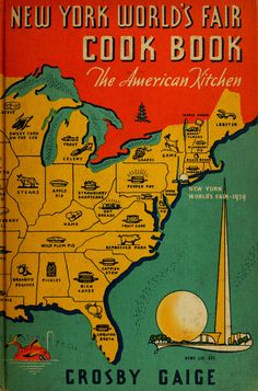 """New York World's Fair Cook Book: The American Kitchen"" By Crosby Gaige (1939) Published By Doubleday, Doran & Company"