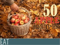 Cooking Up the Fall Harvest: 50 Apple Recipes