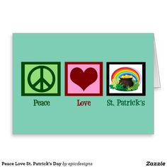 Peace Love St. Patrick's Day Greeting Card customizable with your own text on a cool teal green