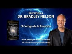 Cómo conseguir lo que deseas usando el Código de la Emoción - Dr. Bradley Nelson - YouTube