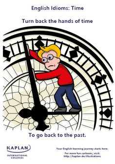 English Idioms: Turn back the hands of time