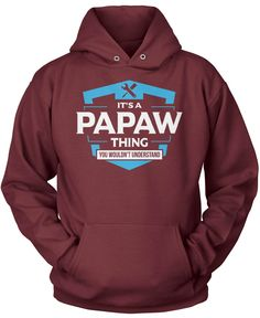 It's A Papaw Thing You Wouldn't Understand