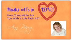 Numerology - Master in LOVE with the Life Path Life Path 6, Master Number 11, Leadership Personality, Expression Number, Numerology Chart, Numerology Numbers, What Is Your Name, Meaning Of Life, Self Confidence