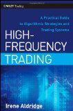 High Frequency Trading: A Practical Guide to Algorithmic Strategies and Trading Systems (Wiley Trading)