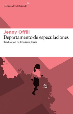 Departamento de especulaciones, de Jenny Offill