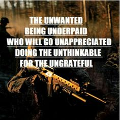 The Military, Police Officers, Dispatchers, Fire and EMS....The unwanted doing the unthinkable for the nearly eternally ungrateful!