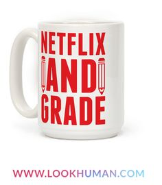 This teacher mug is great for fans of looking cool and hip in front of your students cuz you know the cool teen lingo. Lol jk, you're at home grading papers because netflix and grade is your life. This netflix mug is perfect for fans of teacher gifts, teacher jokes, teacher mugs and netflix jokes.