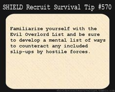 S.H.I.E.L.D. Recruit Survival Tip #570: Familiarize yourself with the Evil Overlord List and be sure to develop a mental list of ways to counteract any included slip-ups by hostile forces.
