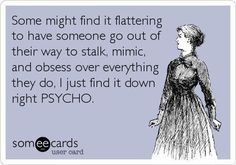 Stalker Quotes, Ex Quotes, People Quotes, Funny Quotes, Bitch Quotes, True Quotes, Psycho Ex, Crazy Ex, Obsessed With Me