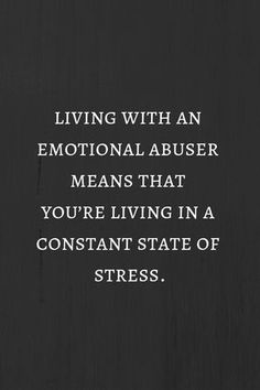 living with an emotional abuser like NNB, means that you're living in a constant state of stress. Abusive Relationship, Toxic Relationships, Relationship Quotes, Great Quotes, Me Quotes, Inspirational Quotes, Faith Quotes, Affirmations, Under Your Spell