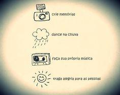 Crie memórias Dance na chuva Faça sua própria música Traga alegria para as pessoas (Frases para Face)